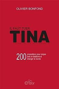 Il faut tuer TINA par Olivier Bonfond
