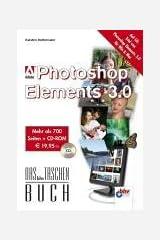 Adobe Photoshop Elements 3.0, m. CD-ROM Taschenbuch