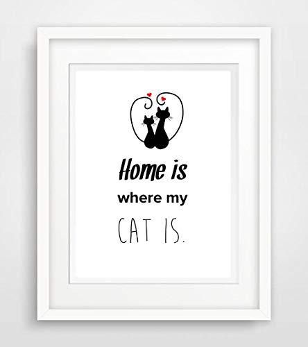 Home is where my cat is - Leben Sprüche Fine Art Print Poster Kunstdruck Plakat modern ungerahmt DIN A 4 Deko Wand Bild Spruch