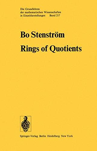 Rings of Quotients: An Introduction to Methods of Ring Theory (Grundlehren der mathematischen Wissenschaften, Band 217)