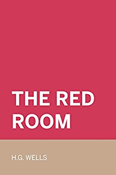 red room h g wells A short three/four lesson unit on the red room by hgwells, exploring the ghost story/mystery genre, how an author builds suspense and tension, building towards an.