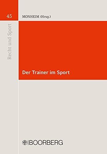 Der Trainer im Sport (Recht und Sport 45)