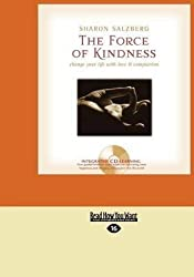 [The Force of Kindness: Change Your Life with Love & Compassion] (By: Sharon Salzberg) [published: April, 2011]