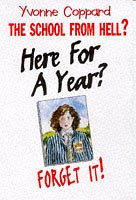 The school from Hell? : Here for a year? Forget it!