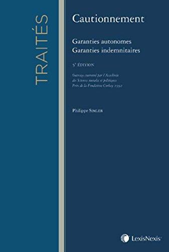Cautionnement: Garanties autonomes - Garanties indemnitaires.