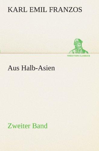 Aus Halb-Asien - Zweiter Band: Zweiter Band (TREDITION CLASSICS)