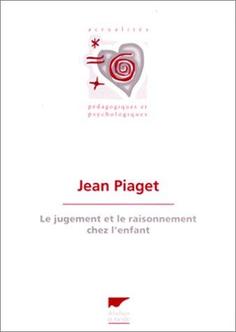 LE JUGEMENT ET LE RAISONNEMENT CHEZ L'ENFANT. : 8ème édition