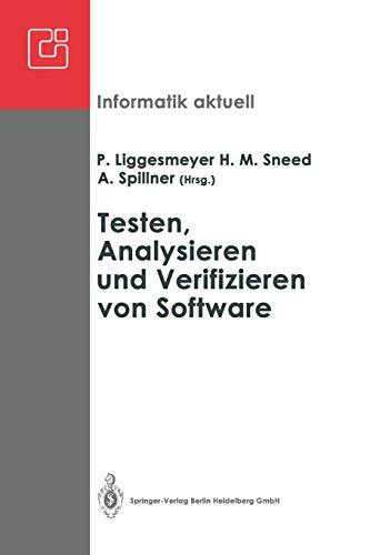 """Testen, Analysieren und Verifizieren von Software: Arbeitskreis """"Testen, Analysieren Und Verifizieren Von Software"""" Der Fachgruppe . . . Aktuell) (German And English Edition) (Informatik aktuell)"""