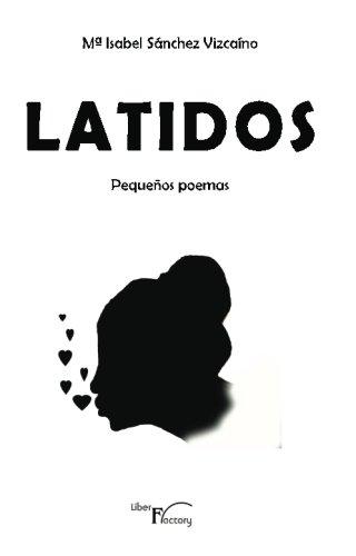 Latidos: Pequeños poemas por Mª Isabel Sánchez Vizcaíno