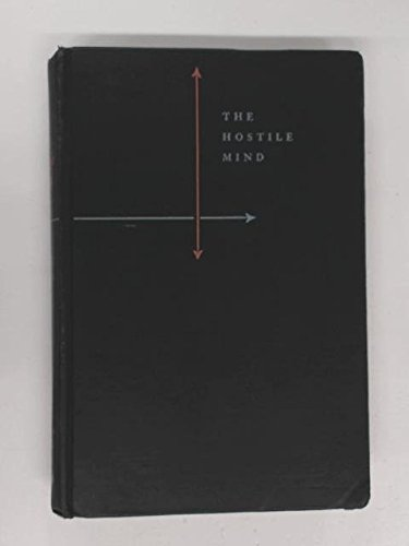 The hostile mind;: The sources and consequences of rage and hate