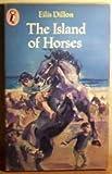 The Island Of Horses by Eilis Dillon (1976-08-01)