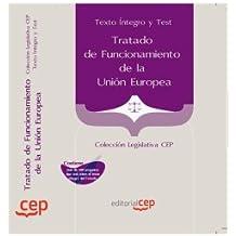 Tratado de Funcionamiento de la Unión Europea . Texto Íntegro y Test. Colección Legislativa CEP (Colección 1463)