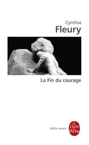 La Fin Du Courage (Biblio Essais) by Cynthia Fleury (2011-09-14)