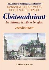 Chateaubriant, les Chateaux, la Ville et les Eglis...
