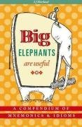 Big Elephants Are Useful: A Compendium of Mnemonics & Idioms by S.J. Hartland (Illustrated, 1 Oct 2008) Hardcover
