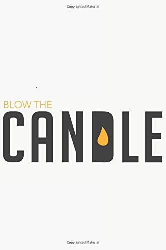 Blow the candle: Blow the candle: Notizbuch / Notebook / Journal / Taschenbuch Geschenk (6 x 9 Zoll - 110 Seiten - halb blank, halb liniert)