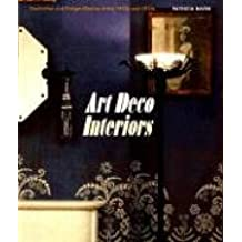 Art Deco Interiors: Decoration and Design of the 20s and 30s: Decoration and Design Classics of the 1920s and 1930s