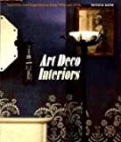 Art Deco Interiors: Decoration and Design Classics of the 1920s and 1930s