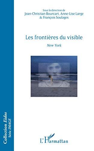 Les frontières du visible: New York - Ouvrage bilingue français/anglais (Eidos) par Jean-Christian Bourcart