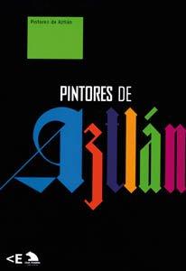 Descargar Libro PINTORES DE AZTLAN (ENG-ESP) (GESTION DE CENTROS CULTURALES, S.A.) de Mireia Sentis