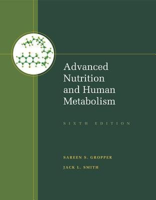 [(Advanced Nutrition and Human Metabolism)] [Author: Sareen S Gropper] published on (June, 2012)