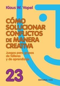 Cómo solucionar conflictos de manera creativa: Juego para grupo de talleres y de aprendizaje (Animación de grupos)