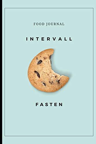 INTERVALL FASTEN FOOD JOURNAL: A5 Ernährungstagebuch für über 110 Tage - Abnehmen ohne Diät! | Tagebuch | Ernährungstagebuch | Intervallfasten | Abnehmtagebuch (Food Journal Tagebuch)