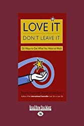 [(Love it Don't Leave it : 26 Ways to Get What You Want at Work)] [By (author) Sharon Jordan-Evans ] published on (December, 2012)