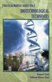 Biotechnological Techniques: Practical Manual, Bio-Science Practical Series (Volume - 1) por Singh