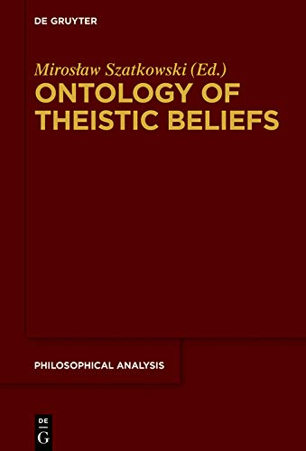 Ontology of Theistic Beliefs (Philosophische Analyse / Philosophical Analysis Book 74) (English Edition)