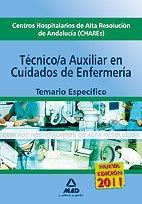 Técnico Especialista En Cuidados Auxiliares De Enfermería De Centros Hospitalarios De Alta Resolución De Andalucía (Chares). Temario Específico.