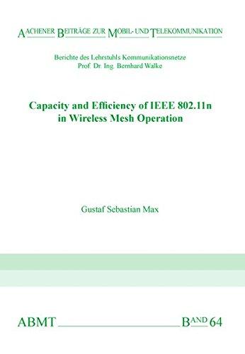 Capacity and Efficiency of IEEE802.11n in Wireless Mesh Operation (Aachener Beiträge zur Mobil- und Telekommunikation)
