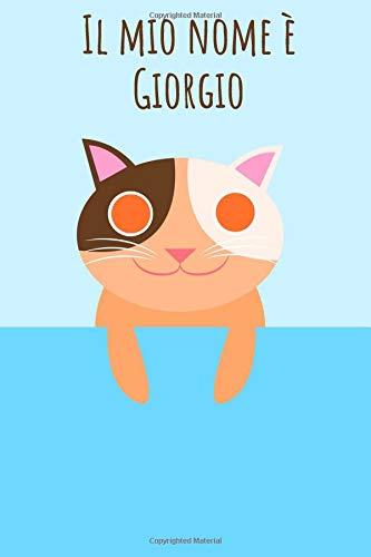 Il mio nome è Giorgio: Il tuo libro da colorare personale, in modo che tutti conoscano il tuo nome - Quaderno - Libro per ragazzi - Blocco da colorare ... Grande libro di memoria nel design del gatto
