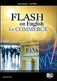 Flash on english for commerce. Per le Scuole superiori. Con espansione online