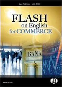 Flash on english for commerce. Con espansione online. Per le Scuole superiori
