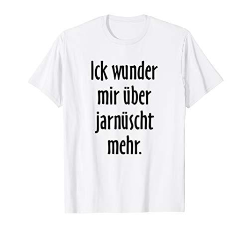 Ick wunder mir über jarnüscht mehr (Schwarz) Berlin T-Shirt