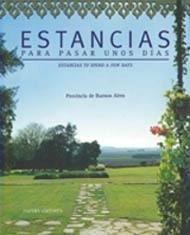 Estancias para pasar unos dias/ Rooms to Spend a Few Days in: Provincia De Buenos Aires/ Buenos Aires Province