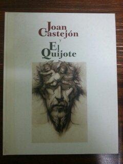 JOAN CASTEJON Y EL QUIJOTE