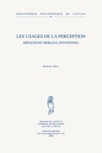 Les usages de la perception. Réflexions merleau-pontiennes par Raphaël Gély