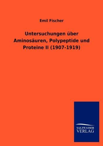 Untersuchungen ????ber Aminos????uren, Polypeptide und Proteine II (1907-1919) (German Edition) by Emil Fischer (2012-08-07)