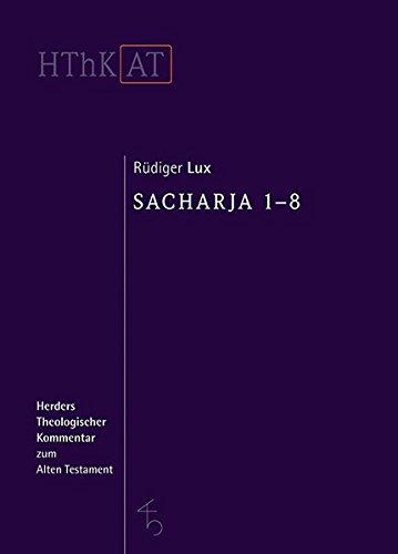 Sacharja 1-8 (Herders Theologischer Kommentar zum Alten Testament)