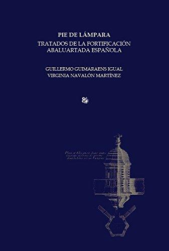 Pie de lámpara: Tratados de la fortificación abaluartada española (Lengua de sierpe)
