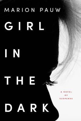 { Girl in the Dark } By Pauw, Marion ( Author ) 02-2016 [ Hardcover ]