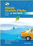 Atlante stradale d'Italia. GPL & metano 1:600.000