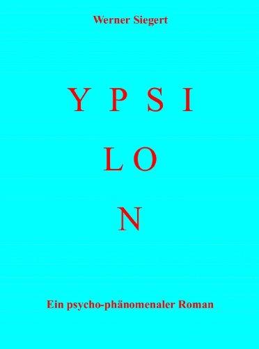 ypsilon-ein-psycho-phanomenaler-roman-german-edition