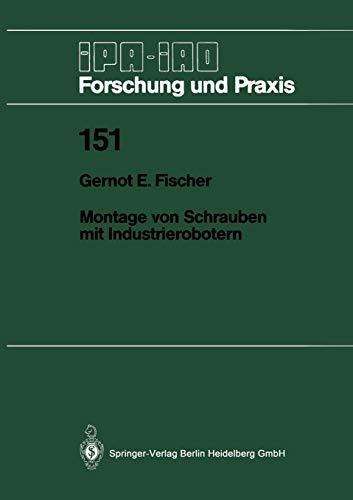 Montage von Schrauben mit Industrierobotern (IPA-IAO - Forschung und Praxis) (German Edition) -