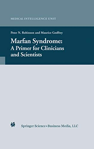 Marfan Syndrome: A Primer for Clinicians and Scientists (Medical Intelligence Unit)