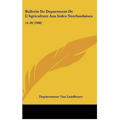 Bulletin de Department de L'Agriculture Aux Indes Neerlandaises: 11-20 (1908) (Hardback)(Chinese) - Common