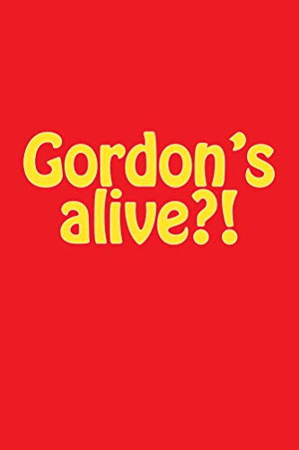 Gordon's alive?!: Writing Notebook with Lined Paper, Perfect for Journal (English Edition)