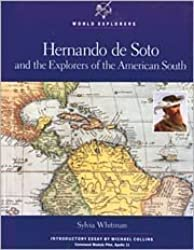 Hernando de Soto and the Explorers of the American South (World Explorers) by Sylvia Whitman (1991-12-02)